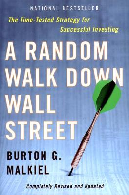 A Random Walk Down Wall Street: The Time-Tested Strategy for Successful Investing, Malkiel, Burton G.