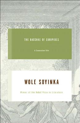 The Bacchae of Euripides: A Communion Rite, Soyinka, Wole