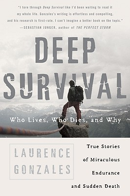 Deep Survival: Who Lives, Who Dies, and Why, Gonzales, Laurence