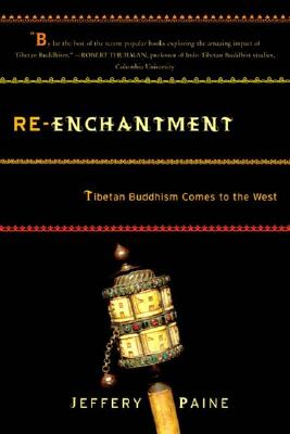 Image for Re-enchantment: Tibetan Buddhism Comes to the West
