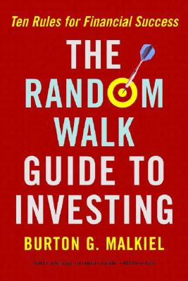 The Random Walk Guide To Investing, Malkiel, Burton G.