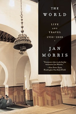 The World: Life and Travel 1950-2000, Morris, Jan