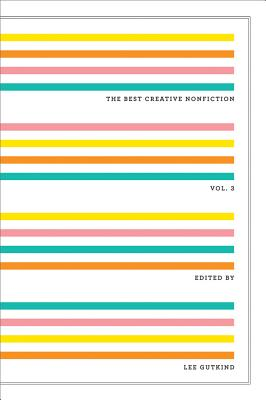 Image for The Best Creative Nonfiction (Vol. 3)