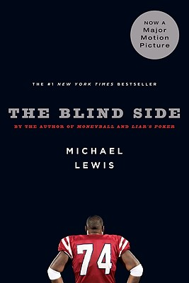 """The Blind Side: Evolution of a Game, """"Lewis, Michael"""""""