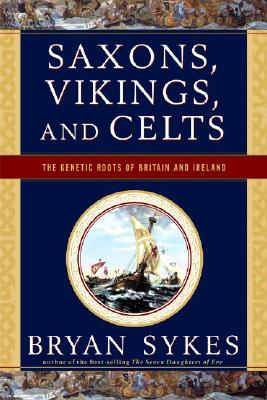 Image for Saxons, Vikings, and Celts: The Genetic Roots of Britain and Ireland