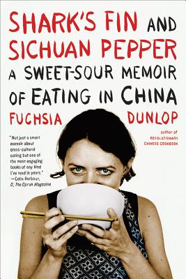 Image for SHARK'S FIN AND SICHUAN PEPPER A SWEET SOUR MEMOIR OF EATING IN CHINA