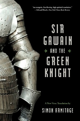 Sir Gawain and the Green Knight (A New Verse Translation), Armitage, Simon