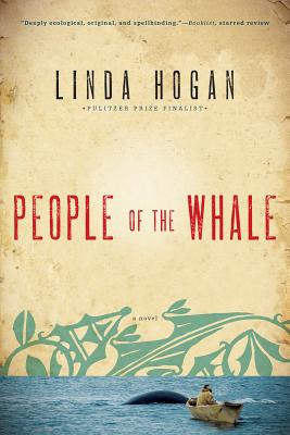 People of the Whale: A Novel, Hogan, Linda