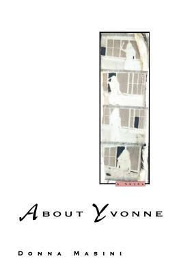 About Yvonne: A Novel, Masini, Donna