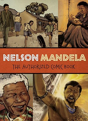 Image for NELSON MANDELA : THE AUTHORIZED COMIC BO