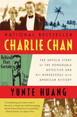 Image for Charlie Chan: The Untold Story of the Honorable Detective and His Rendezvous with American History