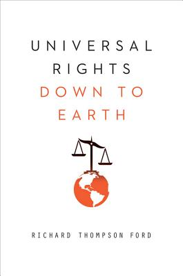 Image for Universal Rights Down to Earth (Norton Global Ethics Series)
