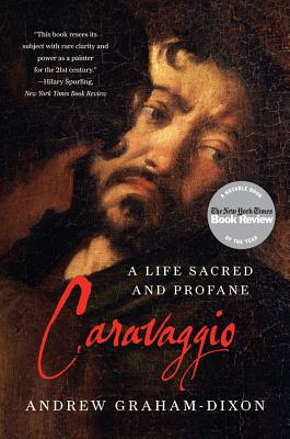 Image for Caravaggio: A Life Sacred and Profane