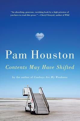 Contents May Have Shifted: A Novel, Houston, Pam