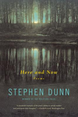 Here and Now: Poems, Dunn, Stephen