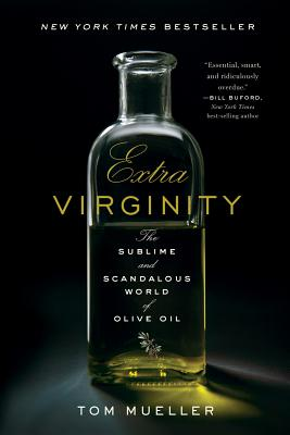 Image for Extra Virginity: The Sublime and Scandalous World of Olive Oil