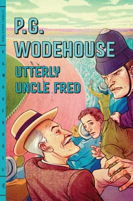Utterly Uncle Fred, P. G. Wodehouse