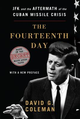 Image for Fourteenth Day: JFK and the Aftermath of the Cuban Missile Crisis: Based on the