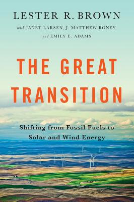 Image for The Great Transition: Shifting from Fossil Fuels to Solar and Wind Energy