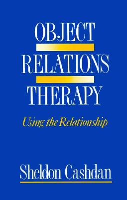 Image for Object Relations Therapy: Using the Relationship