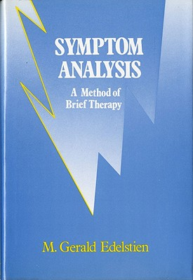 Symptom Analysis: A Method of Brief Therapy, Edelstien, M. Gerald