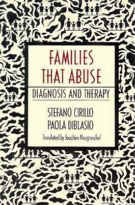 Families That Abuse: Diagnosis and Therapy, Cirillo, Stefano;Diblasio, Paola; Neugroschel, Joachim [translator]
