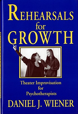 Image for Rehearsals for Growth: Theater Improvisation for Psychotherapists