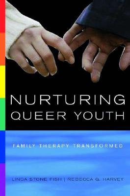 Image for NURTURING QUEER YOUTH : FAMILY THERAPY TRANSFORMED