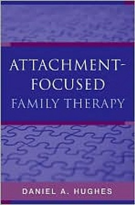 Attachment : Focused Family Therapy, Hughes, Daniel A.