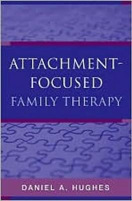 Attachment - Focused Family Therapy, Hughes, Daniel A.