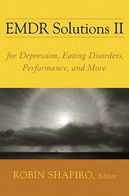 Image for EMDR Solutions II: For Depression, Eating Disorders, Performance, and More (Norton Professional Books (Hardcover))