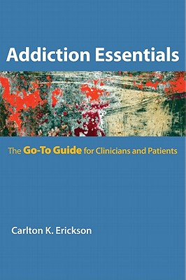 Image for Addiction Essentials: The Go-To Guide for Clinicians and Patients (Go-To Guides for Mental Health)