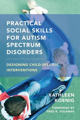 Image for Practical Social Skills for Autism Spectrum Disorders: Designing Child-Specific Interventions