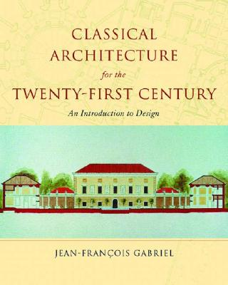 Image for Classical Architecture for the Twenty-First Century: An Introduction to Design (Classical America Series in Art and Architecture)