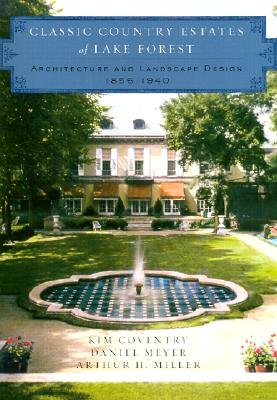 Image for Classic Country Estates of Lake Forest: Architecture and Landscape Design 1856-1940 (Norton Book for Architects and Designers (Hardcover))