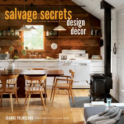 Image for Salvage Secrets Design & Decor: Transform Your Home With Reclaimed Materials