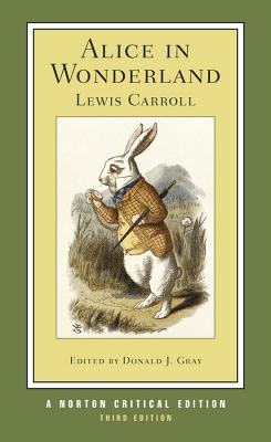 Alice in Wonderland (Third Edition)  (Norton Critical Editions), Lewis Carroll