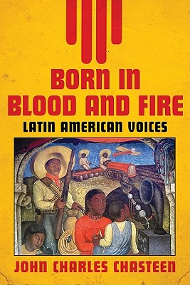 Image for Born in Blood and Fire: Latin American Voices