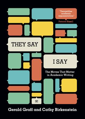 'They Say / I Say': The Moves That Matter in Academic Writing (Third Edition), Gerald Graff, Cathy Birkenstein