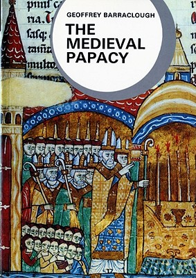 Medieval Papacy, GEOFFREY BARRACLOUGH