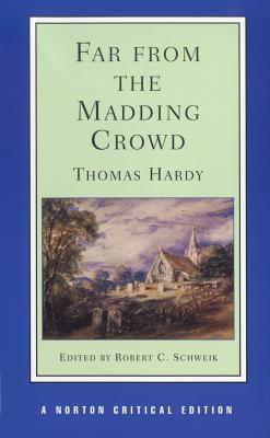 Far from the Madding Crowd (Norton Critical Editions), Thomas Hardy
