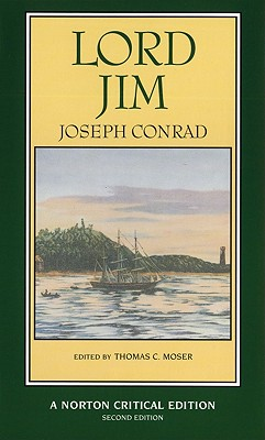 Lord Jim (Second Edition)  (Norton Critical Editions), Conrad, Joseph