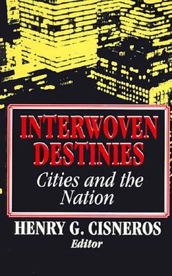 Image for INTERWOVEN DESTINIES : CITIES AND THE NATION