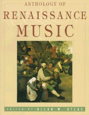 Image for Anthology of Renaissance Music: Western Europe 1400-1600 (The Norton Introduction to Music History)