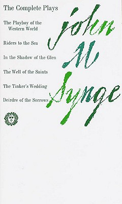 The Complete Plays of John M. Synge, John M. Synge