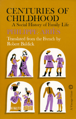 Centuries of Childhood: A Social History of Family Life, Aries, Philippe