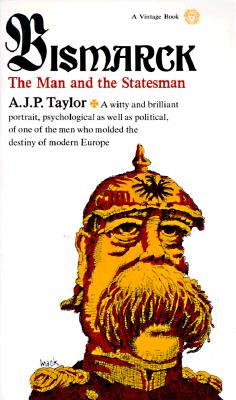 Bismarck: The Man and Statesman, Taylor, A.J.P.