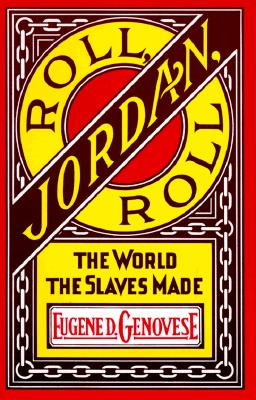 Image for Roll, Jordan, Roll: The World the Slaves Made