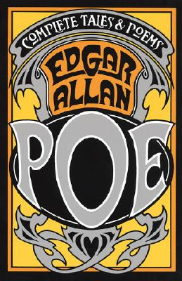 The Complete Tales and Poems of Edgar Allan Poe, Poe, Edgar Allan