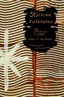 African Folktales (The Pantheon Fairy Tale and Folklore Library), Roger Abrahams